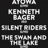Silent Riders + AyOwA + The Swan And The Lake + DJ Kenneth Bager